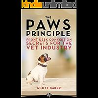 The Paws Principle: Front Desk Conversion Secrets for the Vet Industry