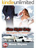 One Night Only - Das Angebot des Millionärs (German Edition)