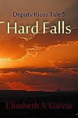 Hard Falls: Deputy Ricos Tale 5 (The Deputy Ricos Tales) Kindle Edition