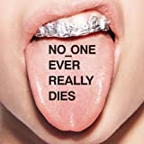 NO ONE EVER REALLY DIES [Explicit]