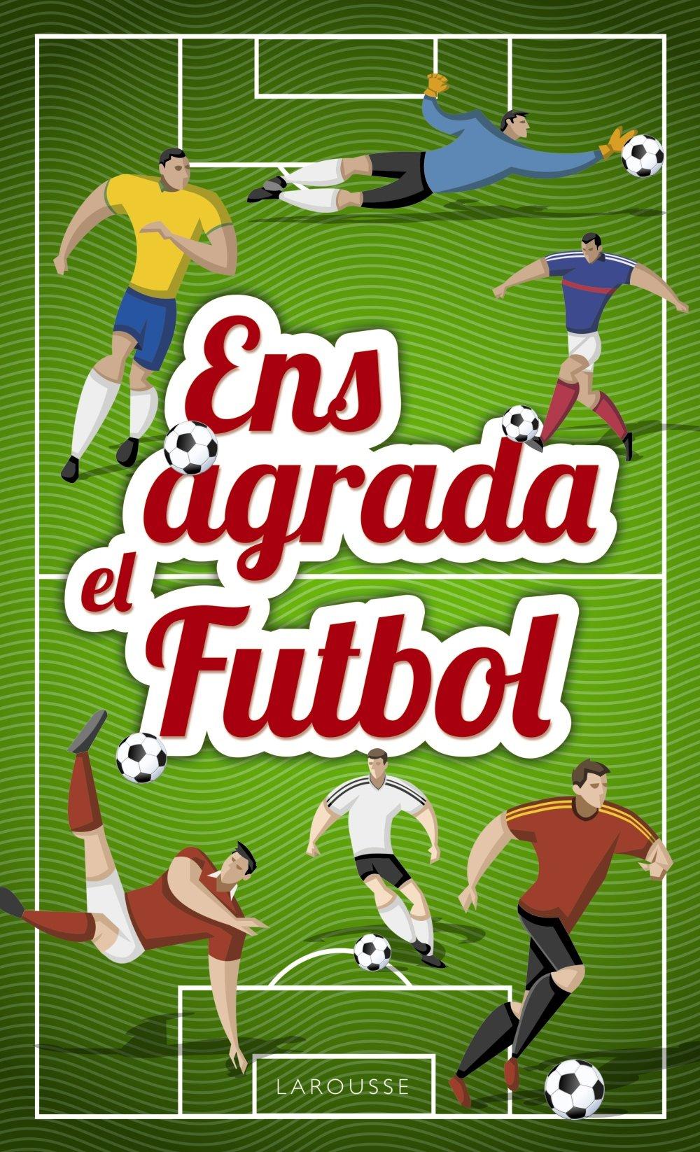 Ens agrada el futbol Larousse - Infantil / Juvenil - Catalán ...