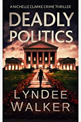 Deadly Politics: A Nichelle Clarke Crime Thriller Kindle Edition