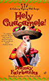 Holy Guacamole! (Culinary Food Writer Book 5)