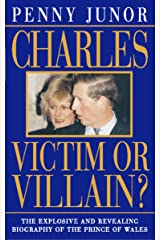Charles: Victim or villain? (Text Only) Kindle Edition