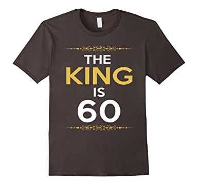 Mens Kings Is 60 Years Old 60th Birthday Gift Ideas For Him Men 2XL