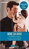 Bébé du boss: Un merveilleux cadeau - Une surprenante proposition - Enceinte de son patron