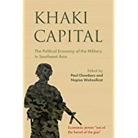 Khaki Capital: The Political Economy of the Military in Southeast Asia: 61