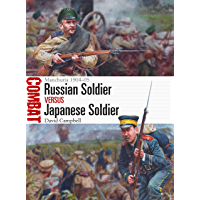 Russian Soldier vs Japanese Soldier: Manchuria 1904–05 (Combat Book 39)
