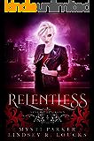 Relentless: A Reverse Harem Vampire Romance (Sever the Crown Book 4)
