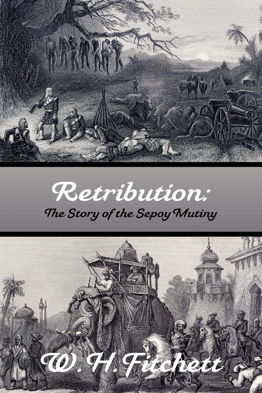 Retribution  The Story Of The Sepoy Mutiny