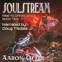 Soulstream: Rise to Omniscience, Book 10