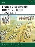 French Napoleonic Infantry Tactics 1792–1815 (Elite)