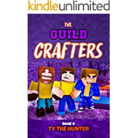 The Guild Crafters - Book 8: Minecraft Themed Action/Adventure Ages 9+
