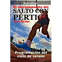 El entrenamiento del salto con pértiga. Programación del ciclo de verano: Volume 3 (Polvoltim. El salto con pértiga)