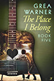 The Place I Belong: A Country Roads Series: Book Five