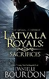 Latvala Royals: Sacrifices