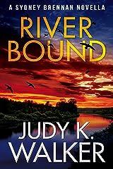 River Bound: A Sydney Brennan Novella (Sydney Brennan PI Mysteries Book 6) Kindle Edition