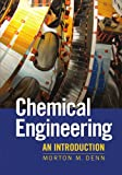 Chemical Engineering: An Introduction (Cambridge Series in Chemical Engineering)