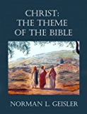 Christ: The Theme of the Bible: To Understand the Bible Look for Jesus
