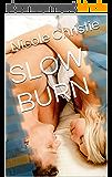 SLOW BURN (English Edition)