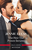 The Heir The Prince Secures (Secret Heirs of Billionaires Book 16)