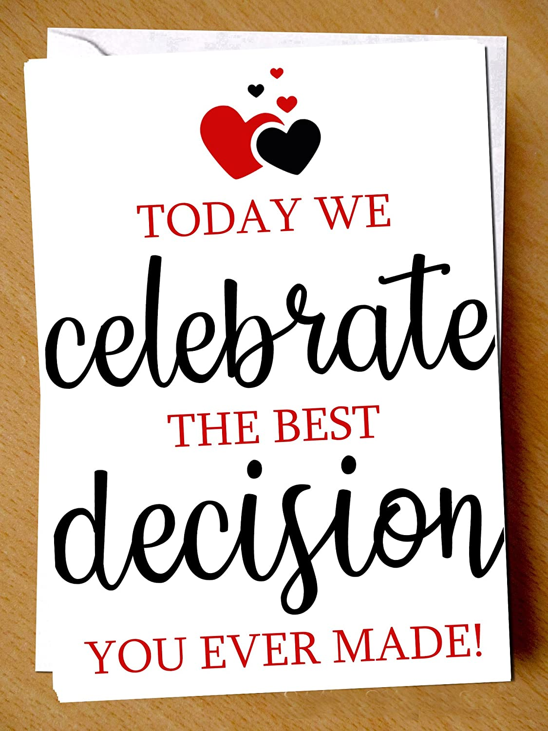 Funny Anniversary Valentines Day Christmas Birthday Greetings Card Today We Celebrate The Best Decision You Ever Made Hilarious Comical Humour Fun Witty