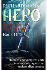 HERO - Dominion First Blood Book One: A Science Fiction Apocalyptic thriller - Our Superhero BulletProof Pete teams up with sexy vampire Lucia to fight an alien invasion Kindle Edition