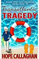Transatlantic Tragedy: A Cruise Ship Mystery (Cruise Ship Cozy Mysteries Book 16) Kindle Edition