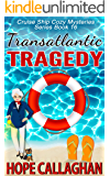 Transatlantic Tragedy: A Cruise Ship Mystery (Cruise Ship Christian Cozy Mysteries Series Book 16)