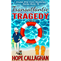 Transatlantic Tragedy: A Cruise Ship Mystery (Millie's Cruise Ship Mysteries Book 16)