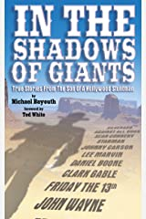 In the Shadows of Giants: True Stories From The Son of a Hollywood Stuntman Kindle Edition