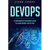 DEVOPS: A COMPREHENSIVE BEGINNERS GUIDE TO LEARN DEVOPS STEP BY STEP (English Edition)