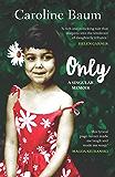 Only: A singular memoir