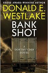 Bank Shot (The Dortmunder Novels Book 2)