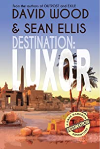 Destination: Luxor: A Dane Maddock Adventure (Dane Maddock Destination Adventure Book 2)