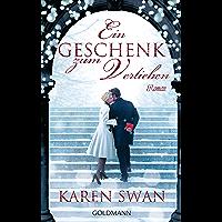 Ein Geschenk zum Verlieben: Roman (German Edition)