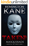 Taken! - Masquerade (A Taken! Novel Book 8)