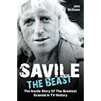 Savile - The Beast: The Inside Story of the Greatest Scandal in TV History