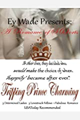 Tripping Prince Charming- A Romance of S{h}orts Kindle Edition