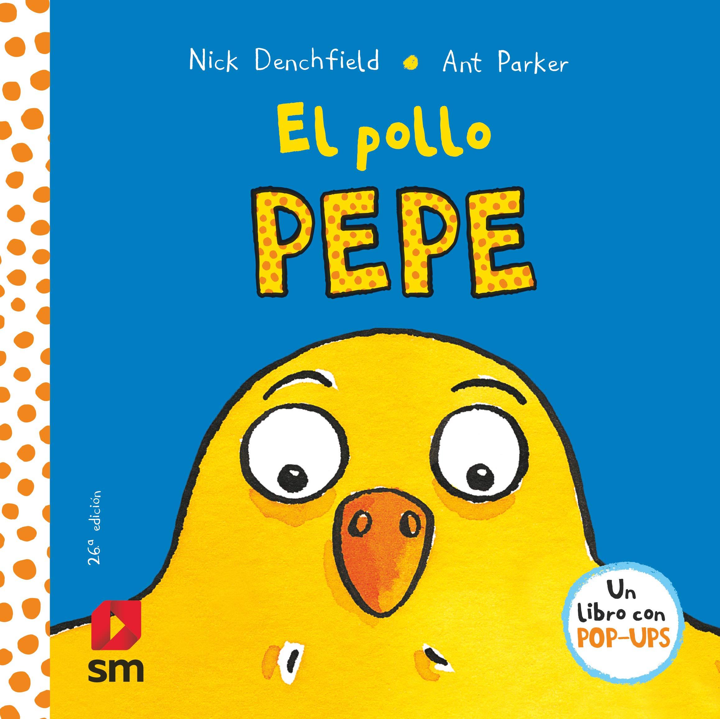 El pollo Pepe (El pollo Pepe y sus amigos): Amazon.es: Denchfield, Nick:  Libros