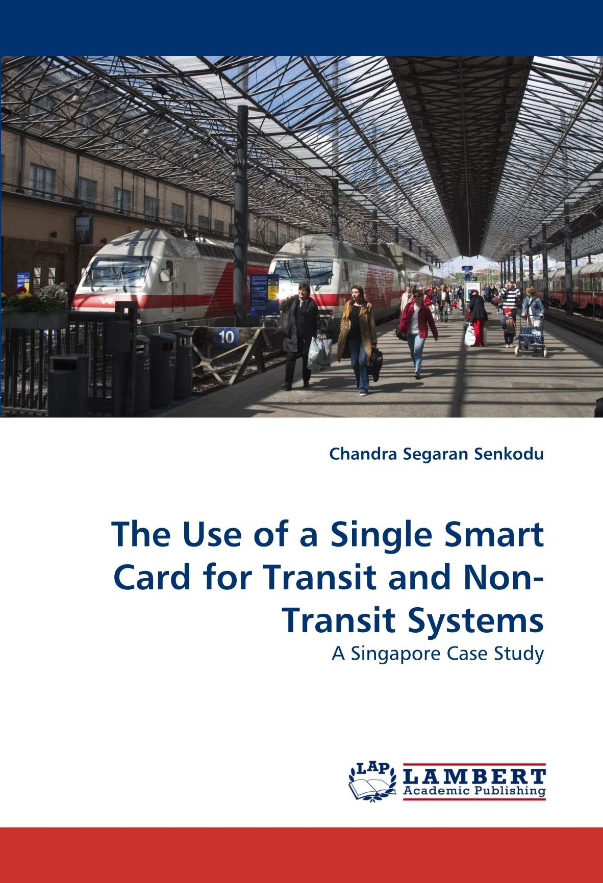 The Use of a Single Smart Card for Transit and Non-Transit Systems: A Singapore Case Study pdf