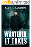 Whatever it takes: Book 1 in the Tom Wilder Financial and Conspiracies Thriller Series (Tom Wilder Thriller Series)