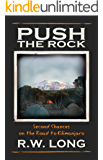Push the Rock: Second Chances on the Road to Kilimanjaro