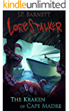 The Kraken of Cape Madre: A Creature Feature Horror Suspense (Lorestalker Book 2)
