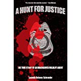 Hunt for Justice: The True Story of an Undercover Wildlife Agent