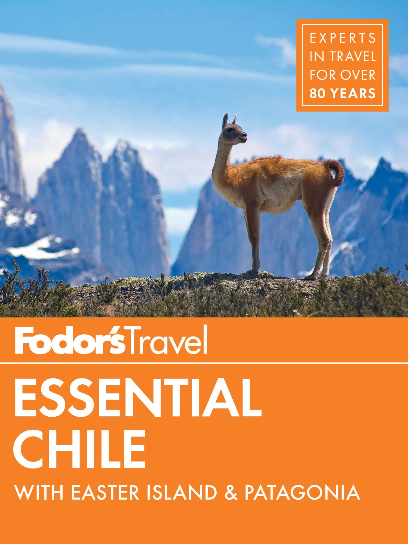 Fodor's Essential Chile: With Easter Island & Patagonia (Fodor's Travel Guide, Band 7)
