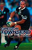 Talk of the Toony: The Autobiography of Gregor Townsend