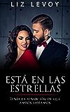 ESTÁ EN LAS ESTRELLAS: Tenía la sensación de que ambos sabíamos (Spanish Edition)
