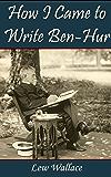 How I Came to Write Ben-Hur