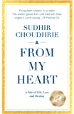 From My Heart: A Tale of Life, Love and Destiny